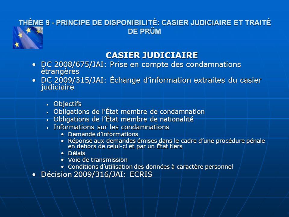 THÈME 9 - PRINCIPE DE DISPONIBILITÉ: CASIER JUDICIAIRE ET TRAITÉ DE PRÜM