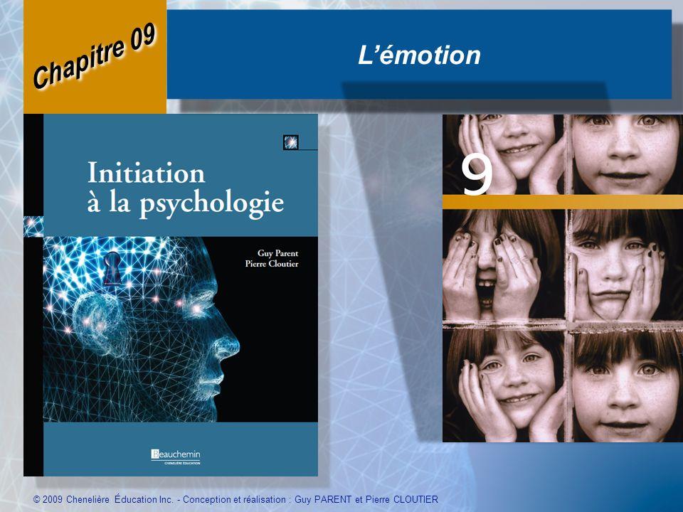 L'émotion Chapitre 09. © 2009 Chenelière Éducation Inc.