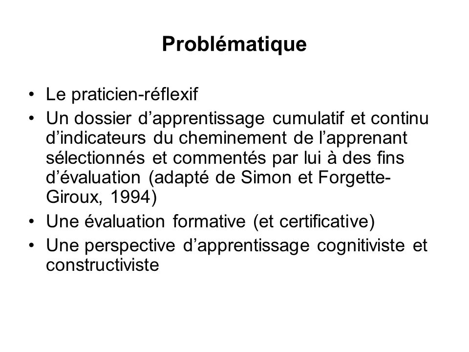 Problématique Le praticien-réflexif