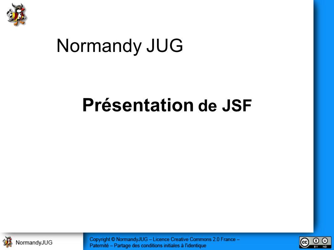 Normandy JUG Présentation de JSF