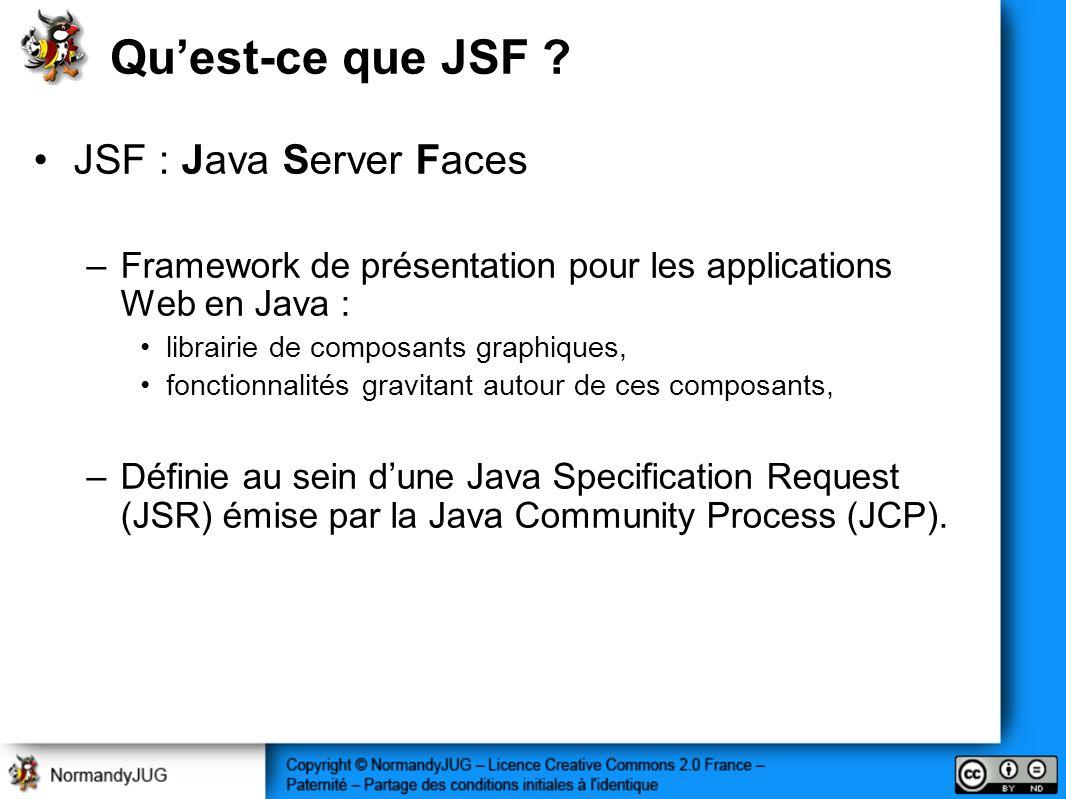 Qu'est-ce que JSF JSF : Java Server Faces
