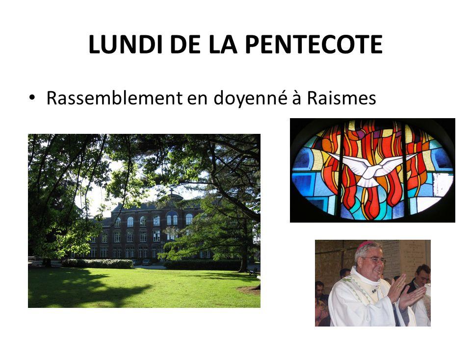 LUNDI DE LA PENTECOTE Rassemblement en doyenné à Raismes