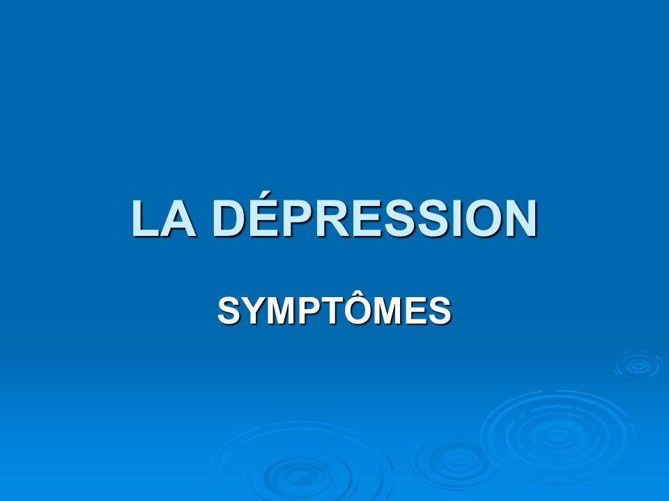 LA DÉPRESSION SYMPTÔMES