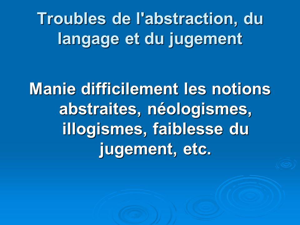 Troubles de l abstraction, du langage et du jugement