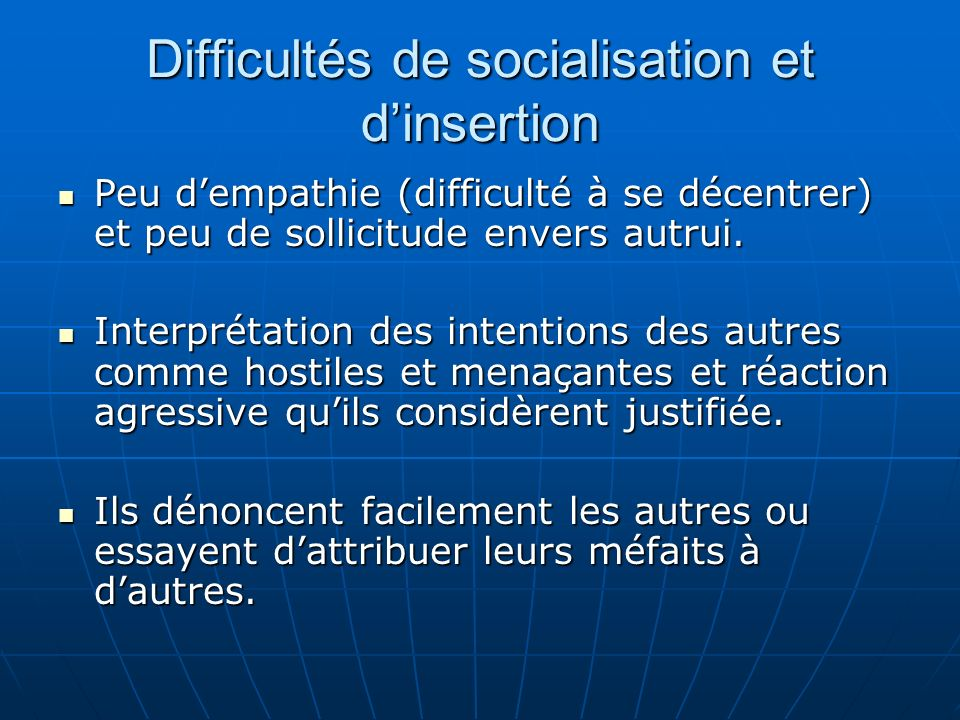 Difficultés de socialisation et d'insertion