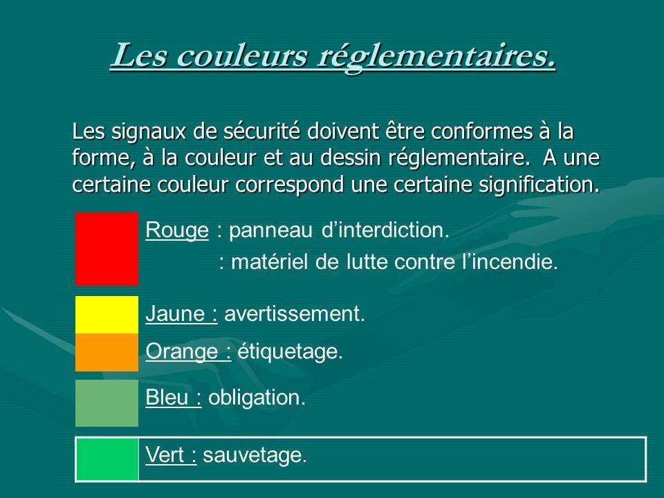 Les couleurs réglementaires.