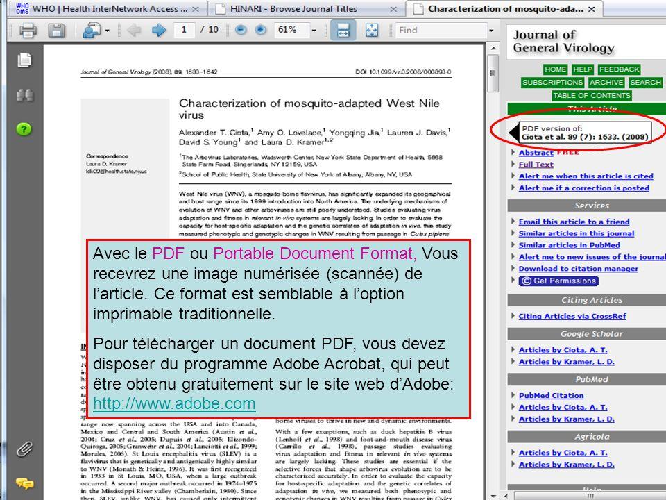 Avec le PDF ou Portable Document Format, Vous recevrez une image numérisée (scannée) de l'article. Ce format est semblable à l'option imprimable traditionnelle.