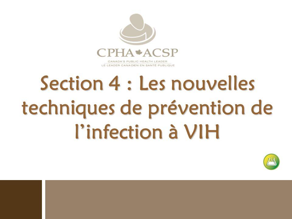 Section 4 : Les nouvelles techniques de prévention de l'infection à VIH