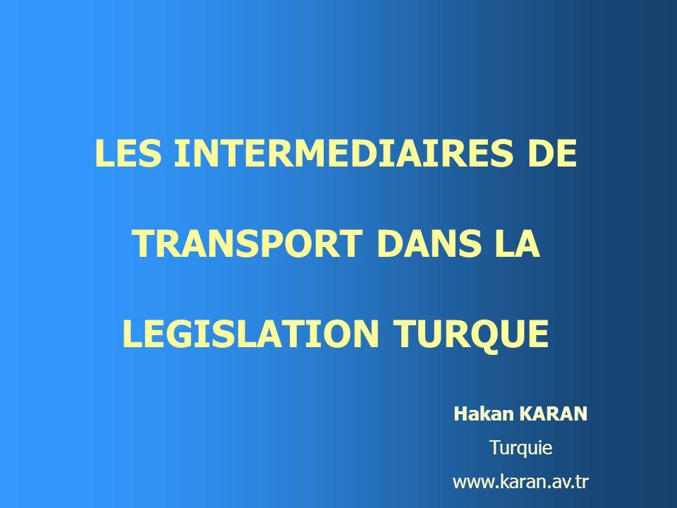 LES INTERMEDIAIRES DE TRANSPORT DANS LA LEGISLATION TURQUE