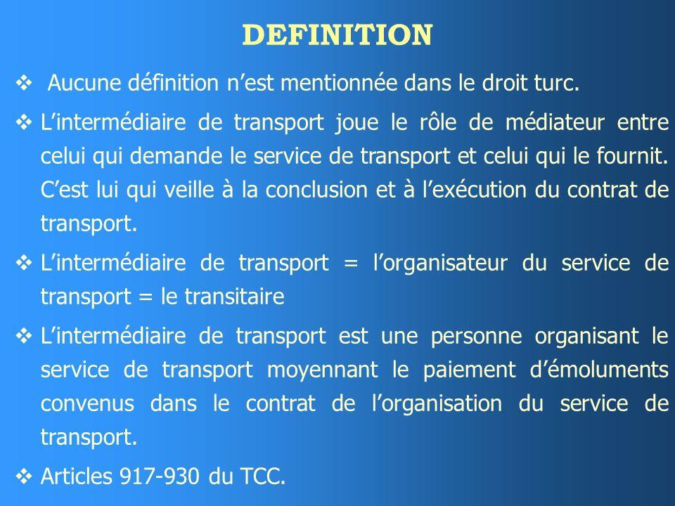 DEFINITION Aucune définition n'est mentionnée dans le droit turc.