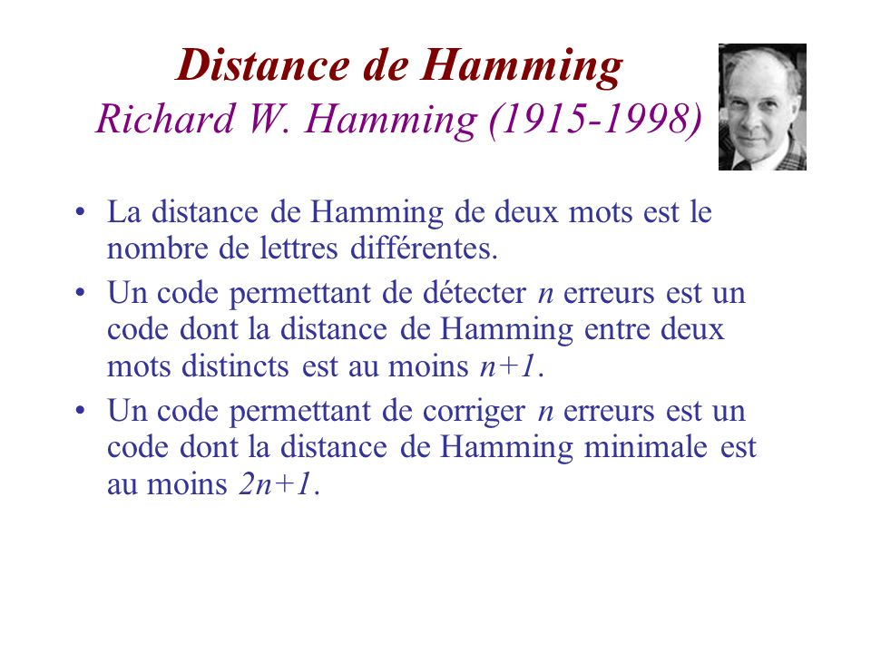 Distance de Hamming Richard W. Hamming (1915-1998)