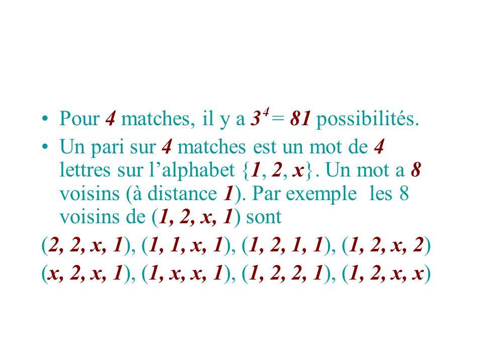 Pour 4 matches, il y a 3 = 81 possibilités.