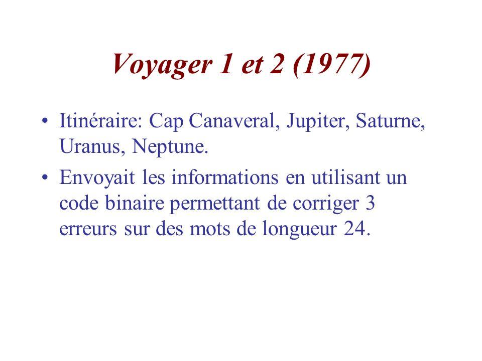 Voyager 1 et 2 (1977) Itinéraire: Cap Canaveral, Jupiter, Saturne, Uranus, Neptune.