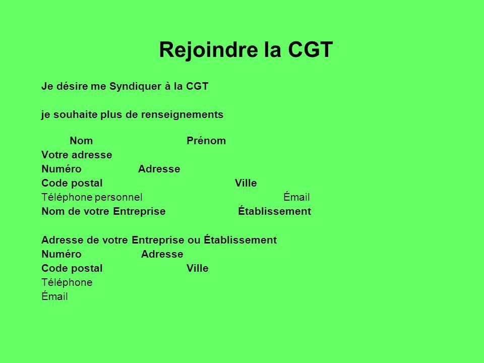 Rejoindre la CGT Je désire me Syndiquer à la CGT