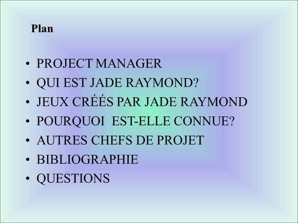 JEUX CRÉÉS PAR JADE RAYMOND POURQUOI EST-ELLE CONNUE