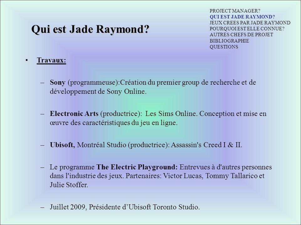 Qui est Jade Raymond Travaux: