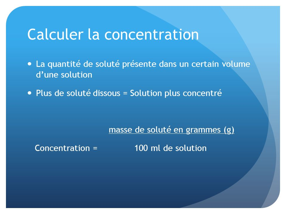Calculer la concentration