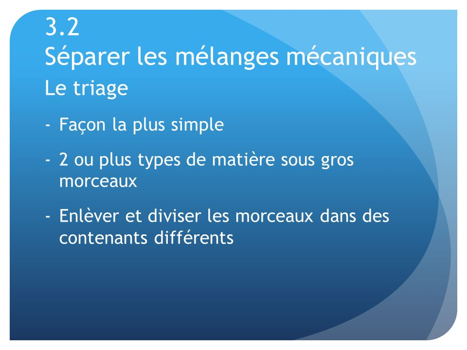 3.2 Séparer les mélanges mécaniques