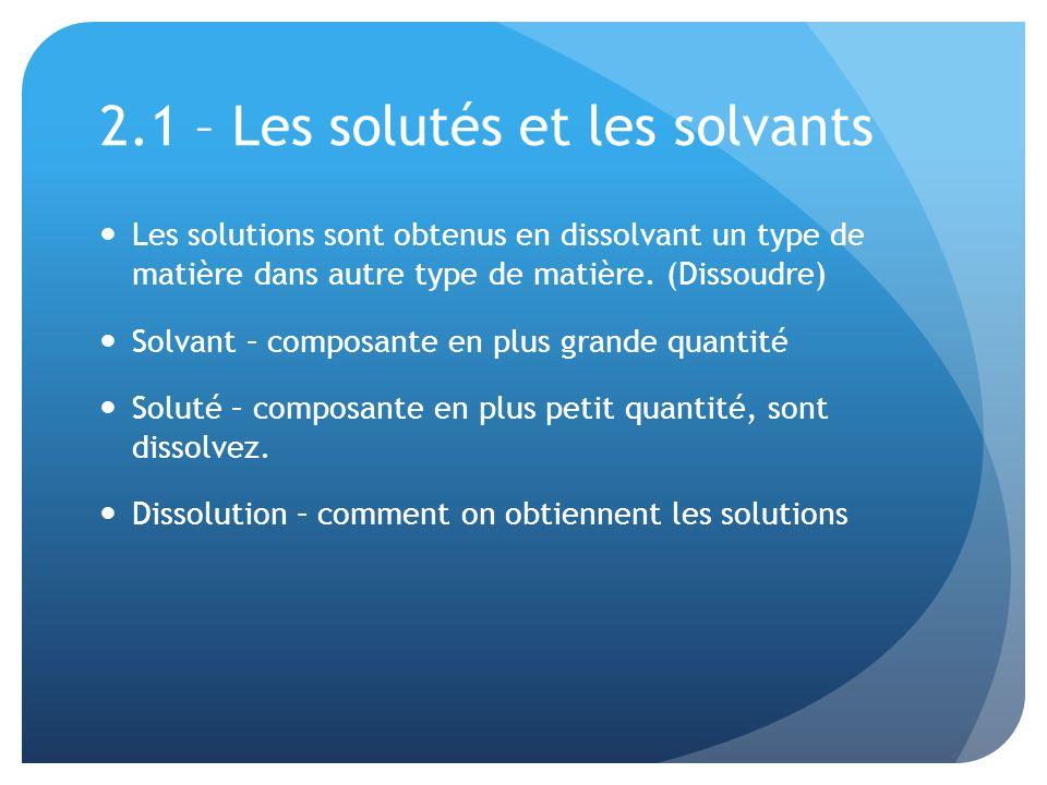 2.1 – Les solutés et les solvants