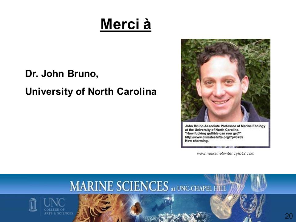 Merci à Dr. John Bruno, University of North Carolina 20