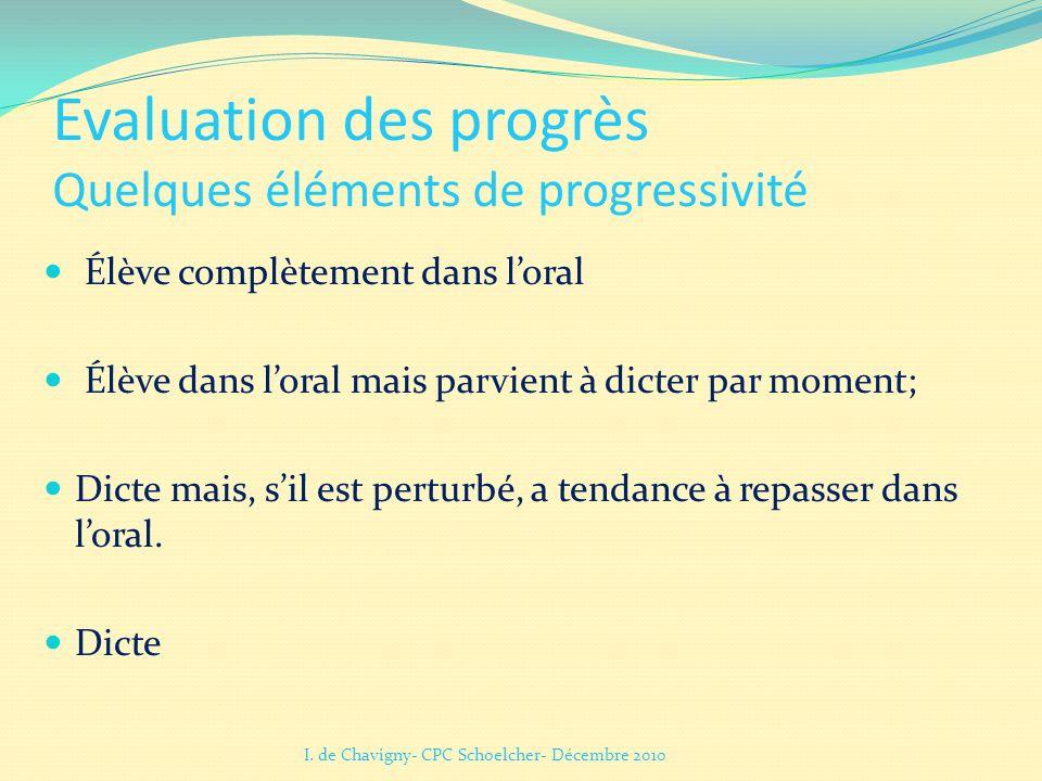 Evaluation des progrès Quelques éléments de progressivité