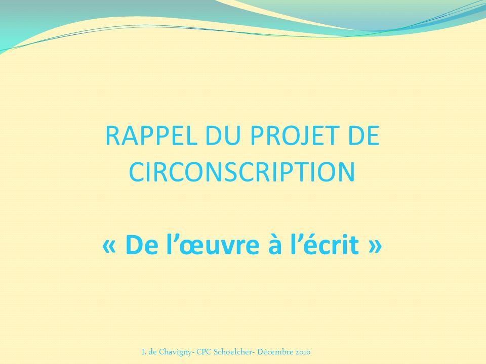 RAPPEL DU PROJET DE CIRCONSCRIPTION « De l'œuvre à l'écrit »
