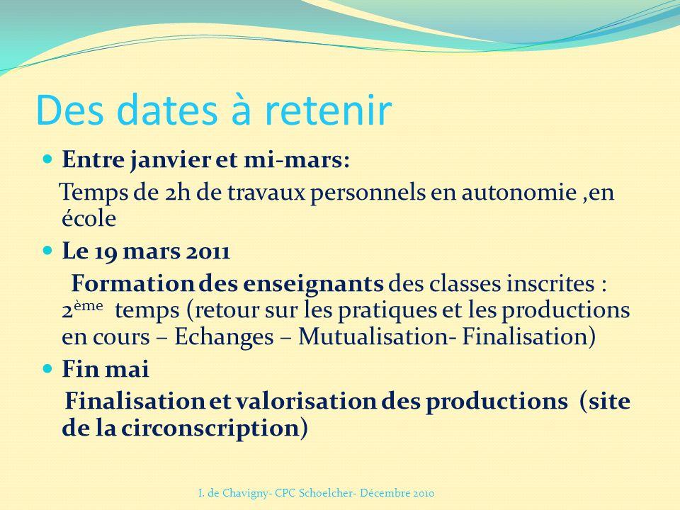 Des dates à retenir Entre janvier et mi-mars: