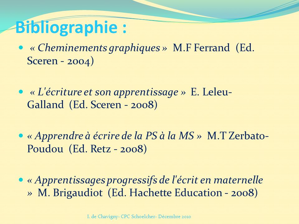 Bibliographie : « Cheminements graphiques » M.F Ferrand (Ed. Sceren - 2004)