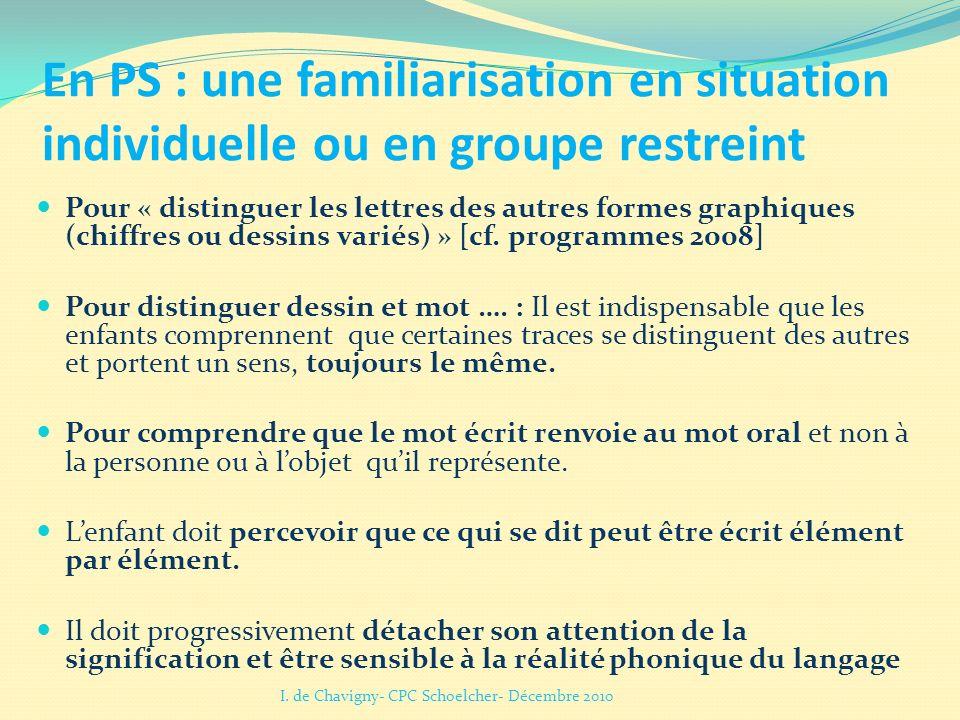 En PS : une familiarisation en situation individuelle ou en groupe restreint