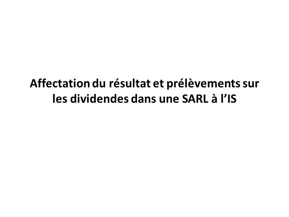 Affectation du résultat et prélèvements sur les dividendes dans une SARL à l'IS