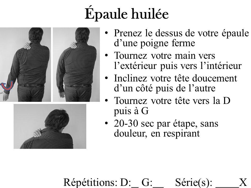 Épaule huilée Répétitions: D: G: Série(s): X