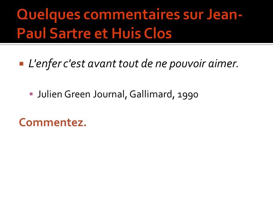 Quelques commentaires sur Jean-Paul Sartre et Huis Clos