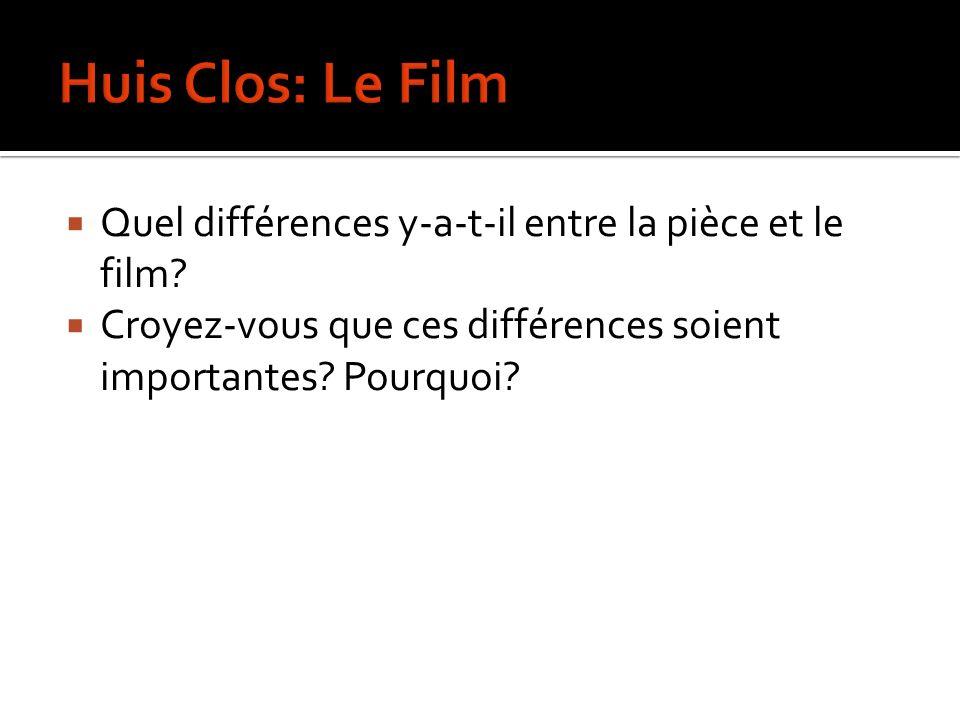 Huis Clos: Le Film Quel différences y-a-t-il entre la pièce et le film.