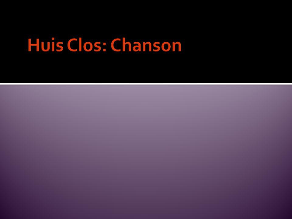 Huis Clos: Chanson