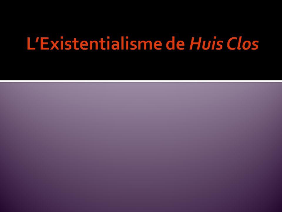 L'Existentialisme de Huis Clos