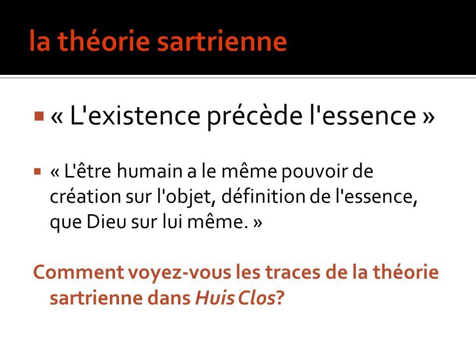 la théorie sartrienne « L existence précède l essence »