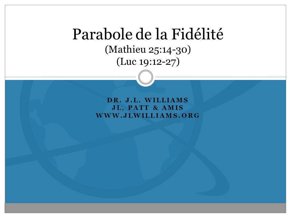 Parabole de la Fidélité (Mathieu 25:14-30) (Luc 19:12-27)