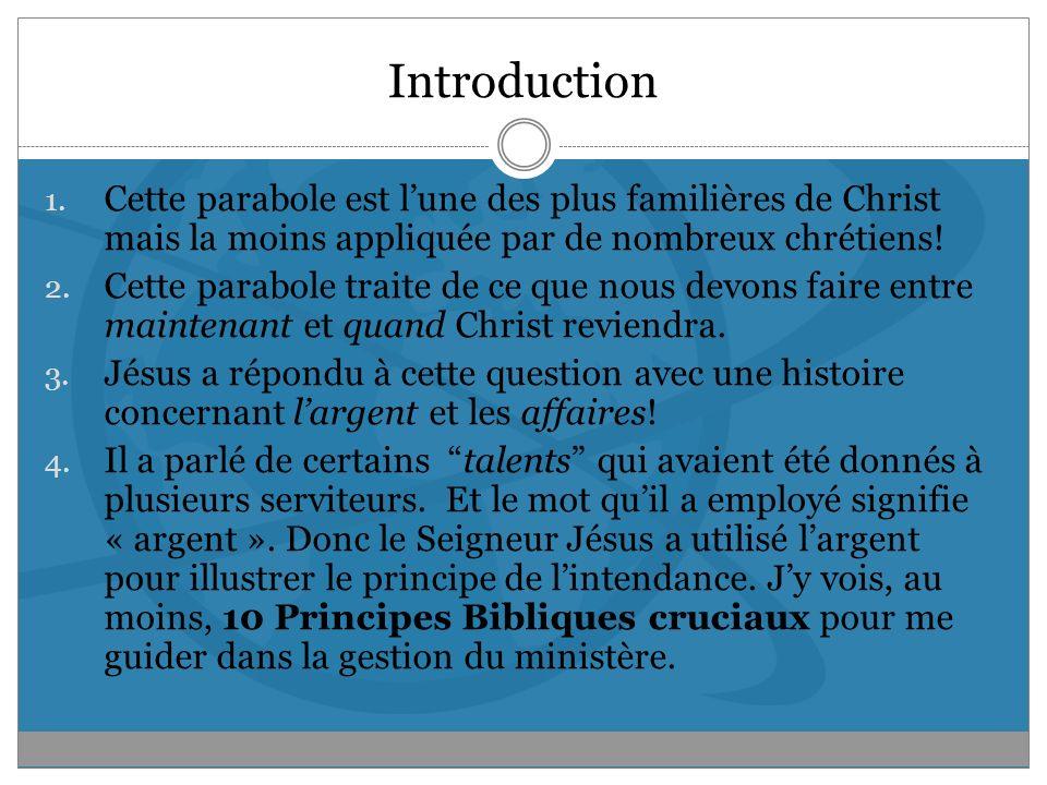 Introduction Cette parabole est l'une des plus familières de Christ mais la moins appliquée par de nombreux chrétiens!