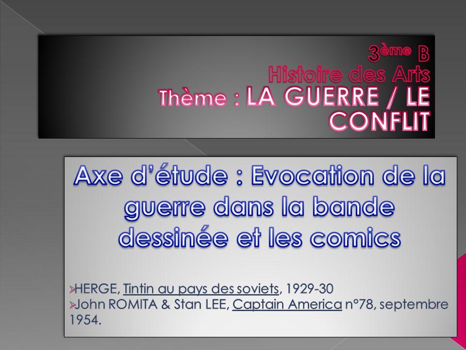 3ème B Histoire des Arts Thème : LA GUERRE / LE CONFLIT