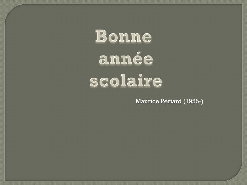 Bonne année scolaire Maurice Périard (1955-)