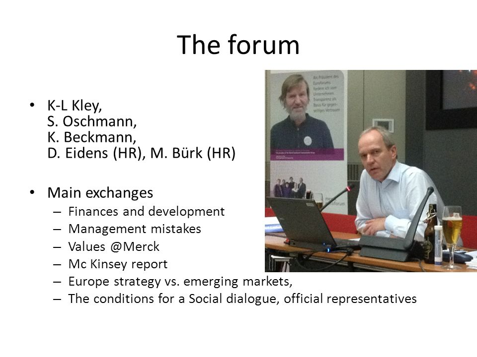 The forum K-L Kley, S. Oschmann, K. Beckmann, D. Eidens (HR), M. Bürk (HR) Main exchanges. Finances and development.