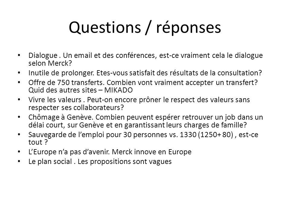 Questions / réponses Dialogue . Un email et des conférences, est-ce vraiment cela le dialogue selon Merck