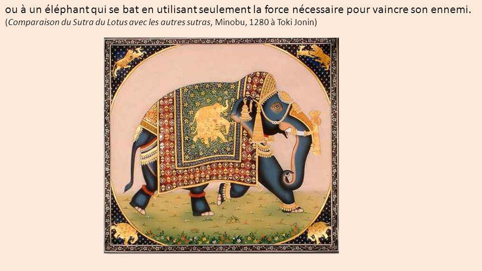 ou à un éléphant qui se bat en utilisant seulement la force nécessaire pour vaincre son ennemi.