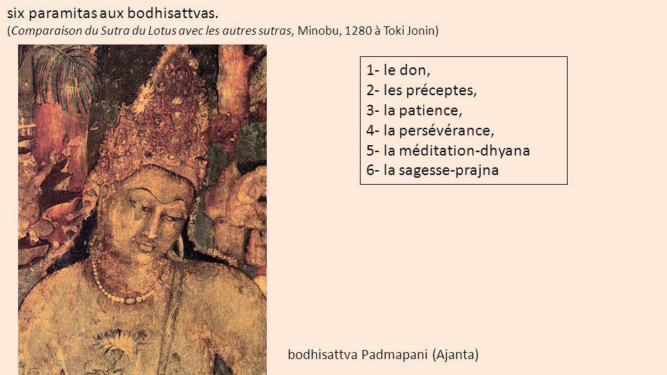 six paramitas aux bodhisattvas.