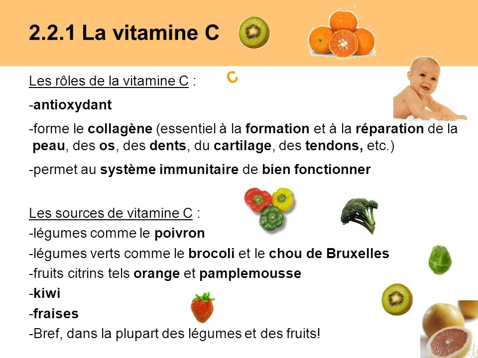 2.2.1 La vitamine C C Les rôles de la vitamine C : -antioxydant