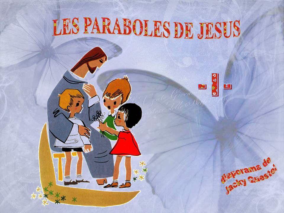 LES PARABOLES DE JESUS - I - diaporama de Jacky Questel