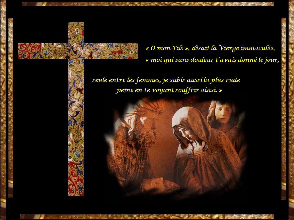 « Ô mon Fils », disait la Vierge immaculée,