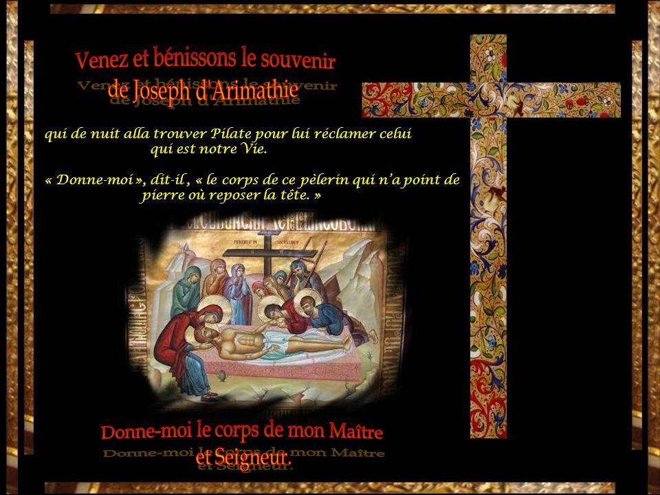 Venez et bénissons le souvenir de Joseph d Arimathie