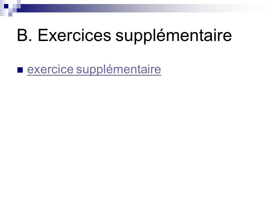 B. Exercices supplémentaire