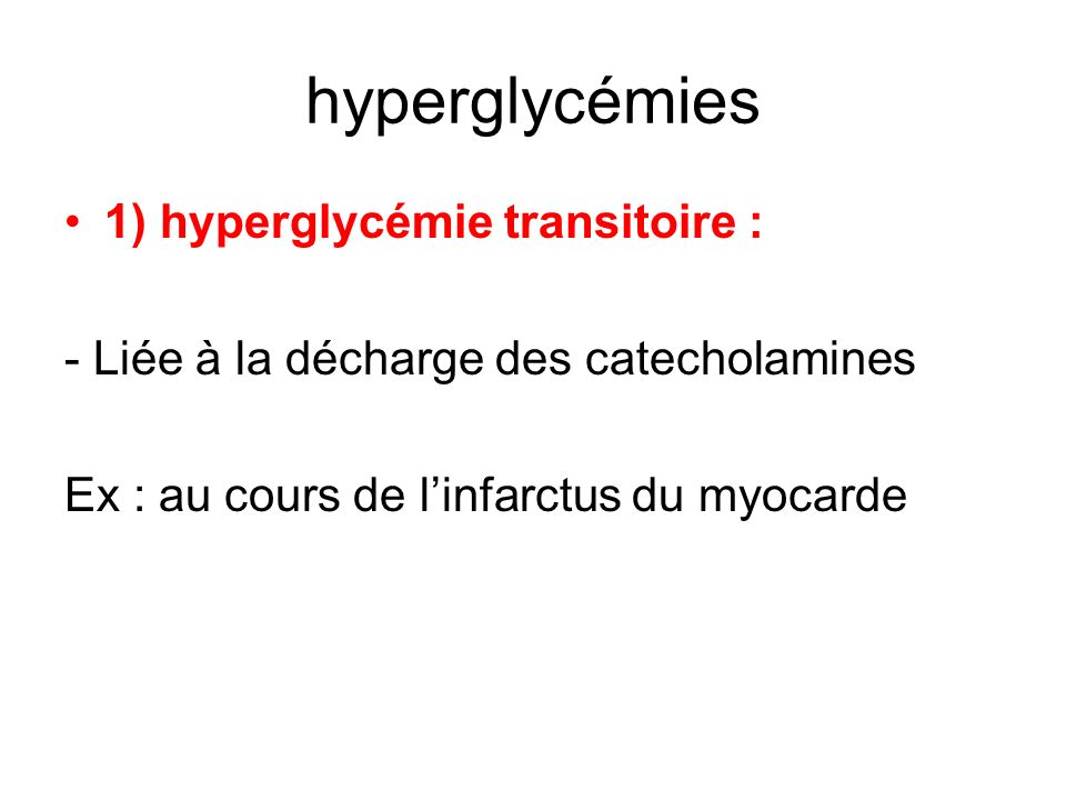 hyperglycémies 1) hyperglycémie transitoire :